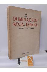 LA DOMINACIÓN ROJA EN ESPAÑA. CAUSA GENERAL INSTRUIDA POR EL MINISTERIO FISCAL