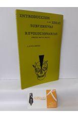 INTRODUCCIÓN A LAS IDEAS SUBVERSIVAS REVOLUCIONARIAS (ESBOZOS PARA UN ANÁLISIS)