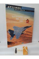 LA GUERRA AÉREA DEL GOLFO, 1991