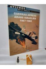 GUERRAS AÉREAS ÁRABE-ISRAELÍES 1967-1982