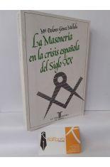 LA MASONERÍA ESPAÑOLA EN LA CRISIS ESPAÑOLA DEL SIGLO XX