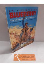 BLUEBERRY 37. LA SOLUCIÓN PINKERTON (LA JUVENTUD DE BLUEBERRY)