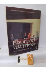HISTORIA DE LA VIDA PRIVADA 9. LA VIDA PRIVADA EN EL SIGLO XX