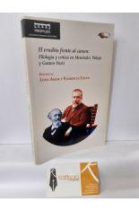 EL ERUDITO FRENTE AL CANON: FILOLOGÍA Y CRÍTICA EN MENÉNDEZ PELAYO Y GASTÓN PARIS