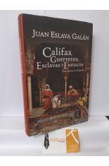 CALIFAS, GUERREROS, ESCLAVAS Y EUNUCOS. LOS MOROS EN ESPAÑA