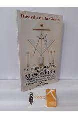 EL TRIPLE SECRETO DE LA MASONERÍA. ORÍGENES, CONSTITUCIONES Y RITUALES MASÓNICOS NUNCA PUBLICADOS EN ESPAÑA