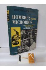 HOMBRES CONTRA MICROBIOS. LA VICTORIA DE LA HUMANIDAD SOBRE LAS GRANDES EPIDEMIAS