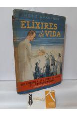 ELÍXIRES DE VIDA. LAS HORMONAS Y LAS VITAMINAS AL SERVICIO DE LA MEDICINA MODERNA