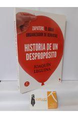 HISTORIA DE UN DESPROPÓSITO. ZAPATERO, EL GRAN ORGANIZADOR DE DERROTAS
