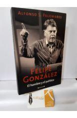 FELIPE GONZÁLEZ, EL HOMBRE Y EL POLÍTICO