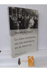 LA VIDA COTIDIANA DE LOS ESPAÑOLES EN EL SIGLO XX