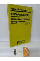 EL DIOS AUSENTE. REACCIONES RELIGIOSA, ATEA Y CREYENTE