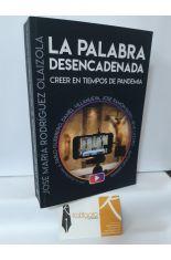 LA PALABRA DESENCADENADA, CREER EN TIEMPOS DE PANDEMIA