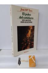 EL PULSO DEL COTIDIANO (SER. HACERSE. VIVIR. REALIZARSE)
