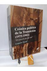 CRÓNICA POLÍTICA DE LA TRANSICIÓN (1975-1982), EL PASADO NO ME ATA