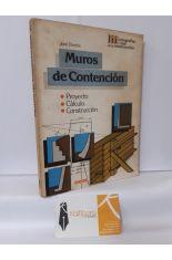 MUROS DE CONTENCIÓN. PROYECTO, CÁLCULO, CONSTRUCCIÓN