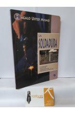 LA SOLDADURA. HÁGALO USTED MISMO
