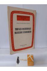 TRIBUNALES CONSTITUCIONALES. ORGANIZACIÓN Y FUNCIONAMIENTO