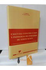 CÁLCULO, CONSTRUCCIÓN Y PATOLOGÍA DE FORJADOS DE EDIFICACIÓN