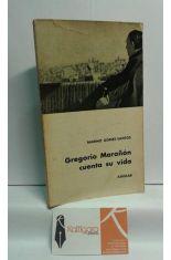 GREGORIO MARAÑÓN CUENTA SU VIDA