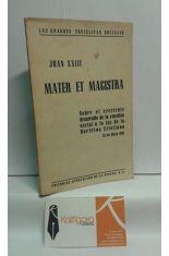 MATER ET MAGISTRA. SOBRE EL CRECIENTE DESARROLLO DE LA CUESTIÓN SOCIAL A LA LUZ DE LA DOCTRINA CRISTIANA