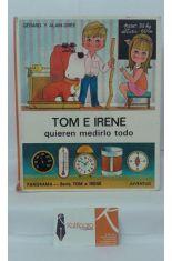 TOM E IRENE QUIEREN MEDIRLO TODO