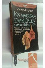 LOS MAESTROS ESPIRITUALES CONTEMPORÁNEOS. VIDA Y OBRA DE LOS FUNDADORES DE LOS MOVIMIENTOS RELIGIOSOS, INICIÁTICOS Y ESPIRITUALES CONTEMPORÁNEOS.