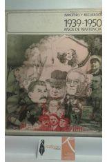 IMÁGENES Y RECUERDOS 1939 - 1950. AÑOS DE PENITENCIA