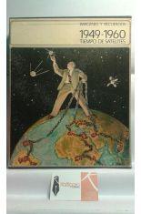 IMÁGENES Y RECUERDOS 1949 - 1960. TIEMPO DE SATÉLITES