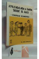 APRENDIENDO A AMAR DESDE EL AULA. EDUCACIÓN SECUNDARIA