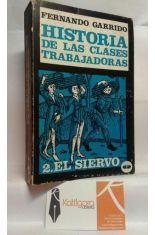 HISTORIA DE LAS CLASES TRABAJADORAS. 2, EL SIERVO
