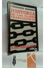 HISTORIA DE LAS CLASES TRABAJADORAS. 1, EL ESCLAVO