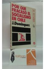 POR QUÉ FRACASÓ EL SOCIALISMO EN CHILE