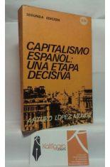 CAPITALISMO ESPAÑOL: UNA ETAPA DECISIVA (NOTAS SOBRE LA ECONOMÍA ESPAÑOLA 1965-1970).