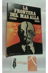 LA FRONTERA DEL MÁS ALLÁ (CHINA - URSS)