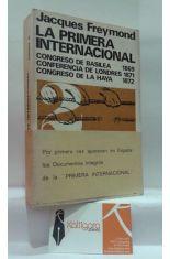 LA PRIMERA INTERNACIONAL II CONGRESO DE BASILEA 1869. CONFERENCIA DE LONDRES 1871. CONGRESO DE LA HAYA 1872.