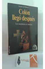COLÓN LLEGÓ DESPUÉS. LOS TEMPLARIOS EN AMÉRICA