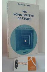 LES VOICES SECRÈTES DE L'ESPIRIT. L'EXPÉRIENCE PSYCHIQUE