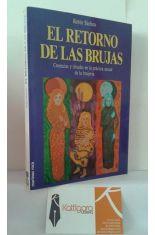 EL RETORNO DE LAS BRUJAS. CREENCIAS Y RITUALES EN LA PRÁCTICA ACTUAL DE LA BRUJERÍA.