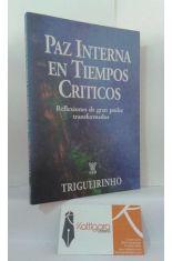 PAZ INTERNA EN TIEMPOS CRÍTICOS. REFLEXIONES DE GRAN PODER TRANSFORMADOS.