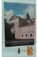 EL CARMELO DE RUILOBA. REMANSO DE ORACIÓN Y DE BELLEZA