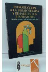 INTRODUCCIÓN A LA INHALOTERAPIA Y REHABILITACIÓN RESPIRATORIA. FUNDAMENTOS Y APLICACIONES PRÁCTICAS.