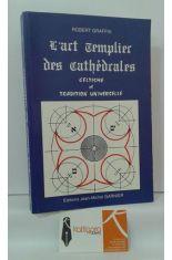 L'ART TEMPLIER DES CATHÉDRALES. CELTISME ET TRADITION UNIVERSELLE.