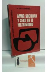 AMOR, SOCIEDAD Y SEXO EN EL MATRIMONIO. PSICO-SOCIOLOGÍA DE LA FELICIDAD CONYUGAL