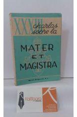 XXXIII CHARLAS SOBRE LA MATER ET MAGISTRA