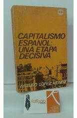 CAPITALISMO ESPAÑOL: UNA ETAPA DECISIVA (NOTAS SOBRE LA ECONOMÍA ESPAÑOLA, 1965-1970)