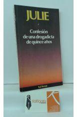 JULIE. CONFESIÓN DE UNA DROGADICTA DE QUINCE AÑOS