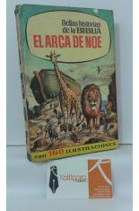 EL ARCA DE NOE. BELLAS HISTORIAS DE LA BIBLIA