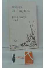 ANTOLOGÍA DE LA MAGDALENA. POESÍA ESPAÑOLA 1969