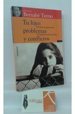 TU HIJO: PROBLEMAS Y CONFLICTOS. DEL NIÑO AL ADOLESCENTE. 125 RESPUESTAS PARA PADRES.